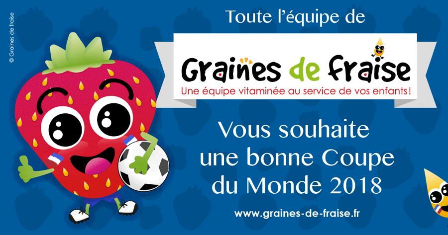 Toute l'équipe de Graines de fraise vous souhaite une bonne coupe du monde de football 2018